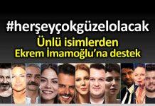 #HerŞeyÇokGüzelOlacak: Ünlülerden Ekrem İmamoğlu destek yağıyor