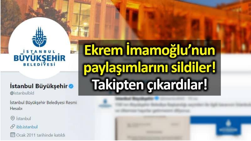 İBB, Ekrem İmamoğlu tweet'lerini sildi, hesabını takipten çıkardı