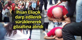 İhsan Eliaçık darp edilerek ve sürüklenerek gözaltına alındı