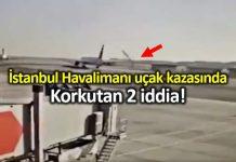 İstanbul Havalimanı uçak kazasında korkutan iddialar!