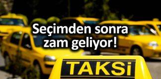 İstanbul seçimden sonra taksi ücretlerine zam geliyor!