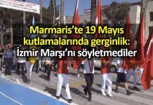 Marmaris te 19 Mayıs kutlamalarında gerginlik: İzmir Marşı söyletmediler