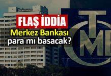 Reuters Merkez Bankası ile ilgili flaş iddia ihtiat akçesi hazine para basılacak
