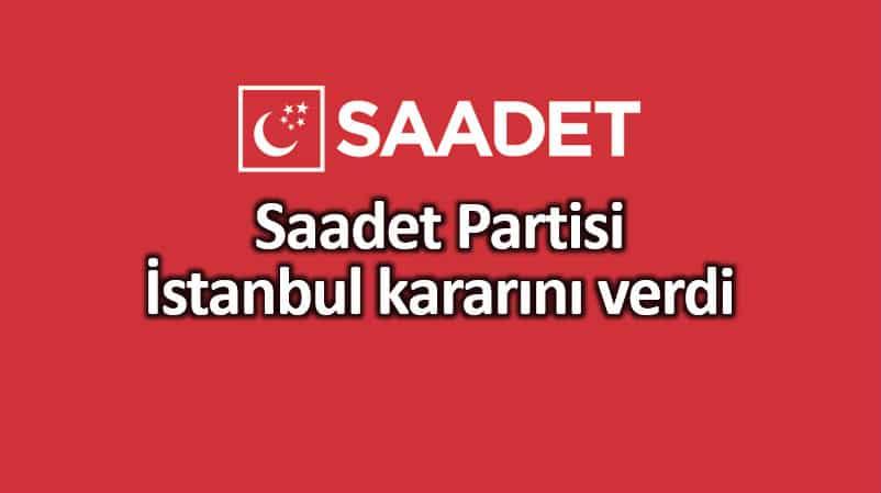 Saadet Partisi 23 Haziran İstanbul kararını verdi