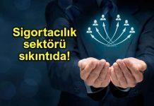 Sigortacılık sektörü sıkıntıda: Üç yeni düzenleme bekleniyor!