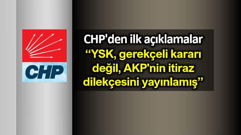 YSK gerekçeli kararı sonrası CHP'den ilk açıklamalar