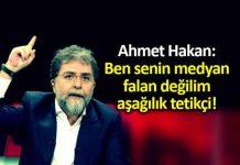 Ahmet Hakan dan Cem Küçük e: Aşağılık tetikçi!