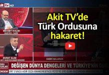 Akit TV murat alan Türk askerine hakaret sosyal medyanın gündeminde