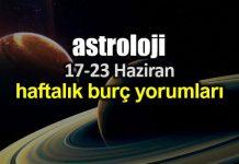 Astroloji: 17 - 23 Haziran 2019 haftalık burç yorumları
