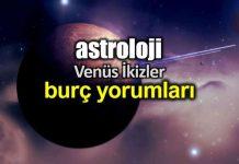 Astroloji: Venüs İkizler (9 Haziran - 3 Temmuz) burç yorumları