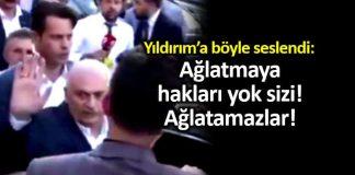 AKP lilerden Binali Yıldırım a: Ağlatmaya hakları yok sizi, istifa etsinler!