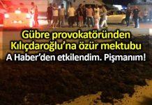 Gübreci İlhami Çelik Kemal Kılıçdaroğlu özür mektubu