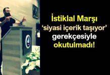 İstiklal Marşı siyasi içerik taşıyor gerekçesiyle okutulmadı!