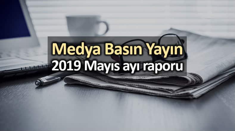 Medya basın yayın: 2019 Mayıs ayı raporu