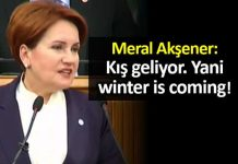 Meral Akşener: Kış geliyor yani winter is coming!