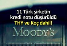 Moody s THY ve Koç dahil 11 Türk şirketin kredi notunu düşürdü