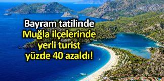 Muğla ilçelerinde yerli turist yüzde 40 azaldı!