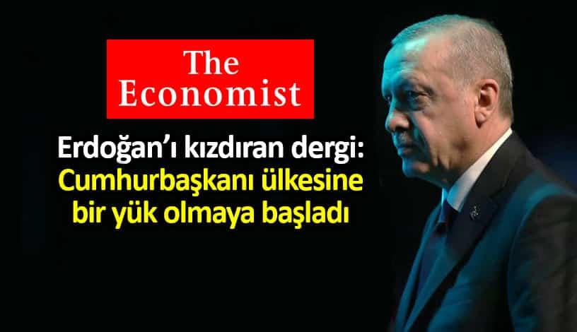 The Economist: Cumhurbaşkanı Erdoğan ülkesine bir yük olmaya başladı