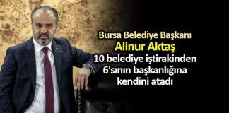 Alinur Aktaş, bursa 10 belediye iştirakinden 6'sının başkanlığına kendini atadı