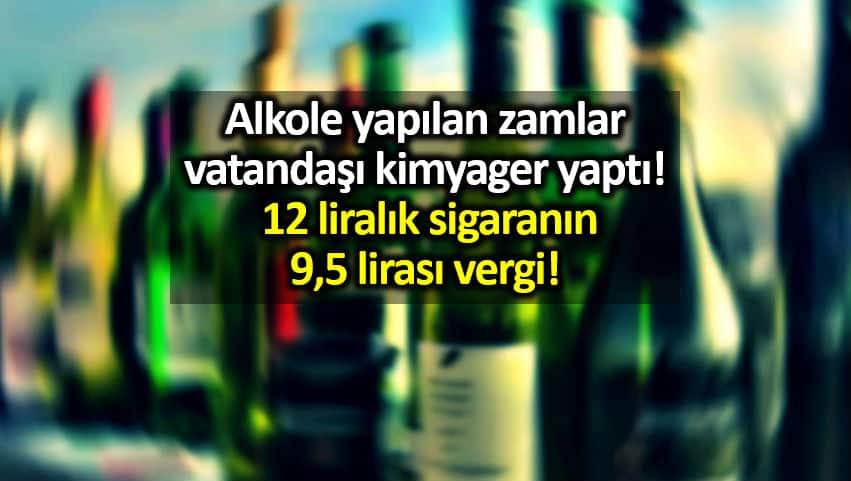Alkol zamları vatandaşı kimyager yaptı! 12 liralık sigara nın 9,5 lirası vergi!