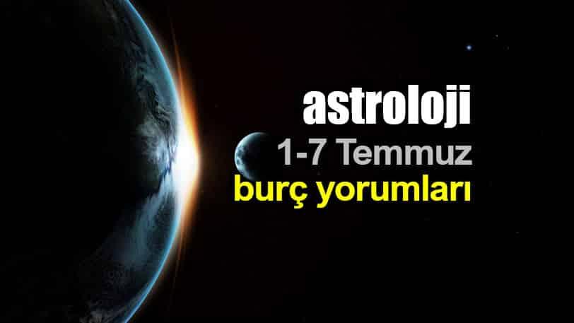 Astroloji: 1 - 7 Temmuz 2019 haftalık burç yorumları