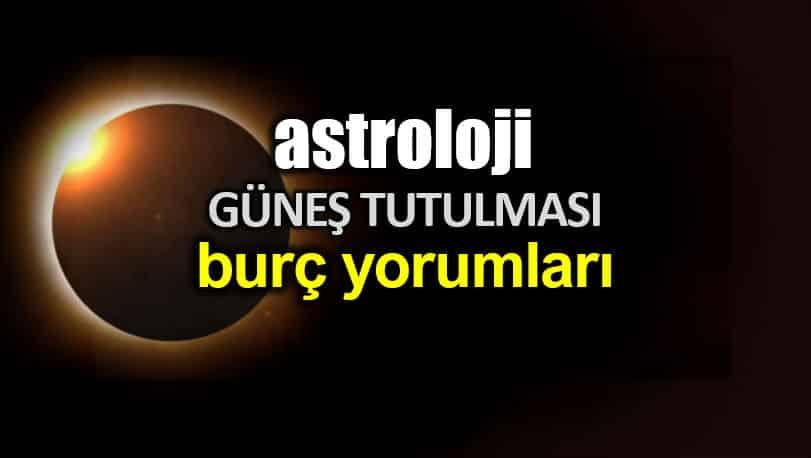 Astroloji: 2 Temmuz Güneş Tutulması burç yorumları