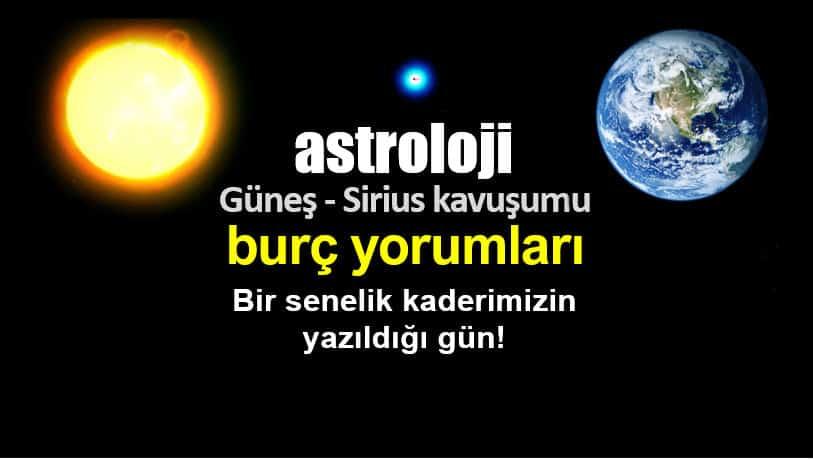 Astroloji: Güneş Sirius kavuşumu burç yorumları