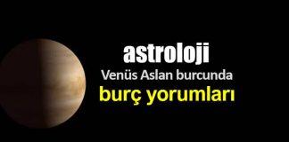 Astroloji: Venüs Aslan burcunda (28 Temmuz - 21 Ağustos) burç yorumları