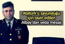 Atatürk'ü savunduğu için tayin edilen Albay Önder İrevül den veda mesajı