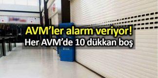 AVM ler ciddi bir krizin içinde: Her AVM'de 10 mağaza boş!