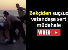 Bekçi kimlik göstermeyen suçsuz vatandaşı yaka paça gözaltına aldı video izmir karşıyaka