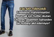 Eski AKP milletvekili: Erkeklerin mahremiyetini korumak için hutbe okutan Diyanet, adaletten bahseden bir hutbeyi akıl edemiyor