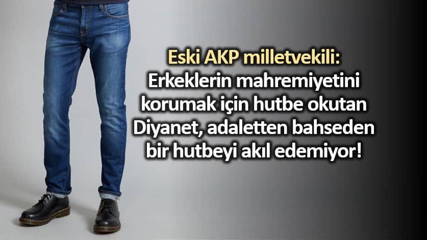 Eski AKP li Mehmet Ocaktan, Diyanet in mahremiyet hutbesini eleştirdi