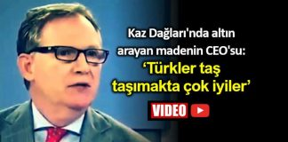 Kaz Dağları altın arayan maden şirketi alamos gold CEO su: Türkler taş taşımakta çok iyiler