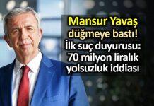 Mansur Yavaş düğmeye bastı: 70 milyon liralık yolsuzluk için suç duyurusu