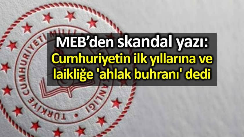 MEB, Cumhuriyetin ilk yıllarına ve laikliğe ahlak buhranı dedi!