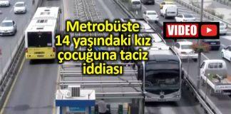 Metrobüste 14 yaşındaki kız çocuğuna taciz iddiası