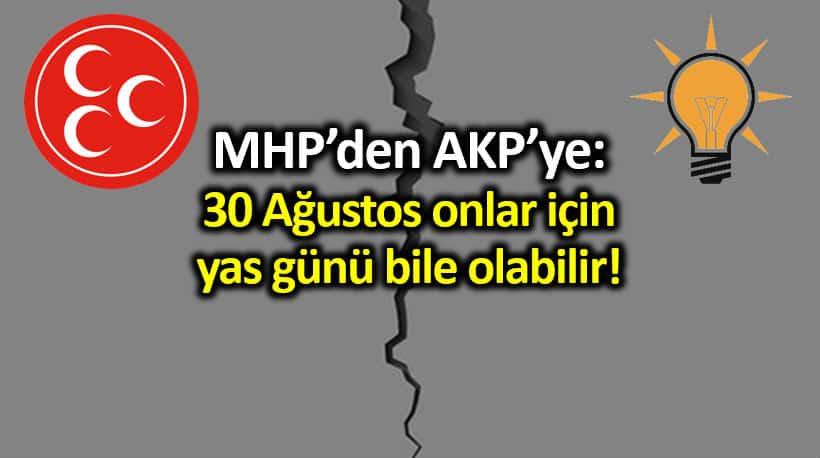 MHP den AKP li başkana: 30 Ağustos onlar için yas günü bile olabilir!