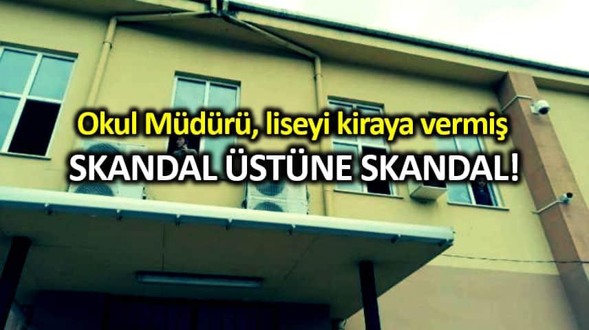 Okul müdürü, Beykoz Anadolu Lisesi ni kiraya vermiş!