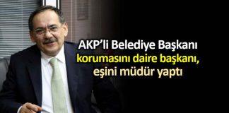 AKP li Samsun Belediye Başkanı mustafa demir, korumasını daire başkanı yaptı!