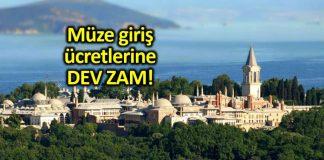 Topkapı Sarayı ve Ayasofya müze giriş ücretleri dev zam!
