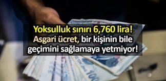 Yoksulluk sınırı 6,760 lira! Asgari ücret bir kişinin bile geçimini sağlamaya yetmiyor!