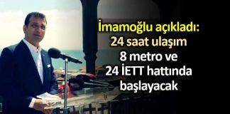 24 saat ulaşım 8 metro ve 24 İETT otobüs hattı ile gece seferleri