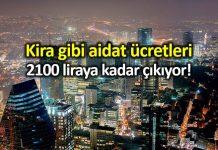 Aidat ücretleri kirayı yakaladı: 2100 liraya kadar çıkıyor!