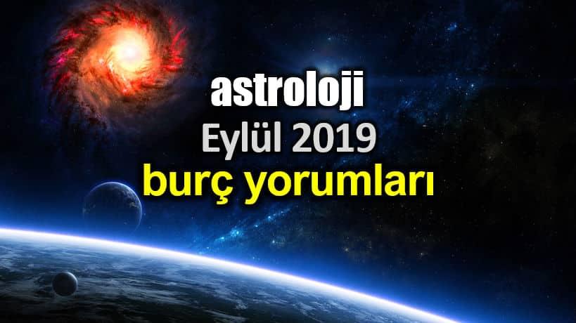 Astroloji: Eylül 2019 aylık burç yorumları