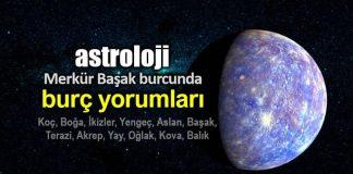 Astroloji: Merkür Başak burcunda (29 Ağustos - 14 Eylül) burç yorumları