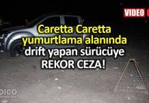 Caretta caretta koruma alanında drift yapan sürücüye 60 bin lira ceza