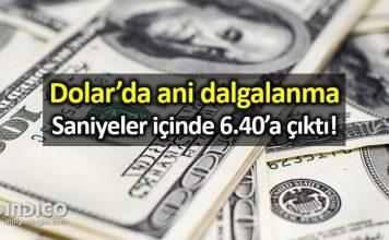 Dolar kurunda ani dalgalanma 6.40 tl