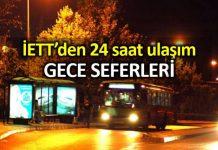 İETT gece seferleri duyurusu: 24 saat ulaşım için otobüs hatları