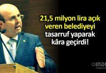 CHP Kırşehir Belediye Başkanı selahattin ekincioğlu 21,5 milyon açık veren belediyeyi kâra geçirdi